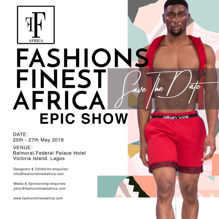FASHIONS FINEST AFRICA EPIC SHOW SET TO BLOW YOUR MINDS IN MAY!