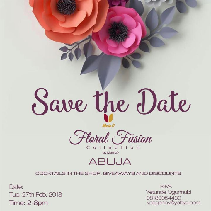 Morin.O | 'Floral Fusion' Collection Launch in Abuja on Tuesday 27th February 2018