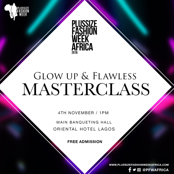"""PLUSSIZE FASHION WEEK AFRICA PRESENTS  """"GLOW UP and FLAWLESS""""MASTERCLASS"""
